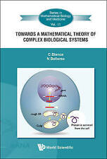Towards A Mathematical Theory Of Complex Biological Systems (Series in Mathemati