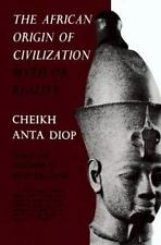 The African Origin of Civilization : Myth or Reality by Cheikh Anta Diop...