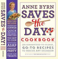Anne Byrn Saves The Day Cookbook 2014 125 Recipes to Rescue Any Occasion