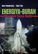 Energiya-Buran: The Soviet Space Shuttle: By Bart Hendrickx, Bert Vis