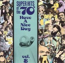 Super Hits of the '70s: Have a Nice Day, Vol. 8 by Various Artists (CD, May-1990