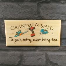 Grandads Shed Sign, Must Bring Tea Plaque Garden Gifts Dad Allotment Workshop 21