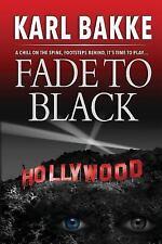 Fade to Black by Karl Bakke (2017, Paperback)