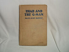 Thad And The G-Man By Ralph Henry Barbour HC 1942