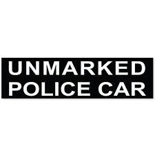 "Unmarked POLICE CAR funny car bumper sticker 8"" x 2"""