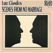 Lutz GLANDIEN Scenes from no marriage CD Electroacoustic Concrete ReR Cutler
