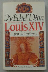 Louis XIV Par Lui-Même - DEON Michel / Histoire