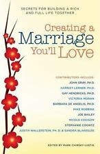 Creating a Marriage You'll Love: Secrets for Building a Rich and Full Life Toget