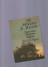 ho ascoltato in silenzio - henry j.m.nouzere - diario di un monastero trappista