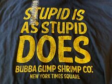 """BUBBA GUMP SHRIMP- TIMES SQ-''STUPID IS AS STUPID DOES""""' TEE SHIRT - SIZE XL NWT"""