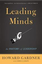 Leading Minds : An Anatomy of Leadership by Howard E. Gardner and Emma Laskin...