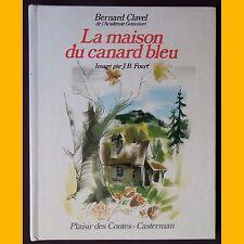 LA MAISON DU CANARD BLEU Bernard Clavel  J. B. Fourt 1975