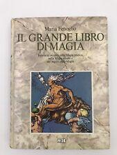 IL GRANDE LIBRO DI MAGIA - Maria Fenoglio - MEB, 1 Edizione - 1987