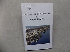 LA SEINE et son HISTOIRE en ILE-DE-FRANCE - PARIS Mémoires t. 45