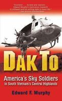 Dak To: America's Sky Soldiers in South Vietnam's Central Highlands , Mass Marke