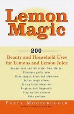 Lemon Magic: 200 Beauty and Household Uses for Lemons and Lemon Juice