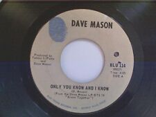 """DAVE MASON """"ONLY YOU KNOW AND I KNOW / SAD AND DEEP AS YOU"""" 45"""