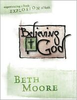 Beth Moore Believing God: Experiencing a Fresh Explosion of Faith DVD study