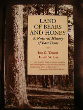 LAND OF BEARS AND HONEY A NATURAL HISTORY OF EAST TEXAS Truett Lay BIG THICKET