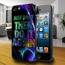 Just Do It Then Do It Again  - for iphone 4/4s/5 or Samsung S2/S3/S4 case cover