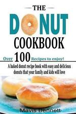 The Donut Cookbook: A Baked Donut Recipe Book with Easy and Delicious Donuts tha