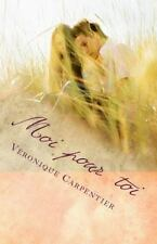 Moi Pour Toi : Recueil de Poésie by Véronique Carpentier (2014, Paperback,...
