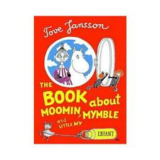 The Book About Moomin, Mymble and Little My by Tove Jansson, Sophie Hannah (t...