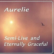 Aurelie : Semi-Live & Eternally Graceful CD
