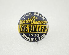 1933 Log Rollers World's Fair Pin Back Button