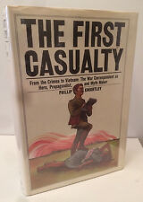The First Casualty : From the Crimea to Vietnam: the War Correspondent as...