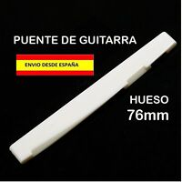 PUENTE SELLETA CEJILLA BONE NUT DE HUESO 76mm GUITARRA ROCK ACUSTICA ELECTRICA