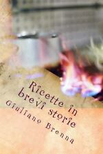 Ricette in Brevi Storie by Giuliano Brenna (2016, Paperback)