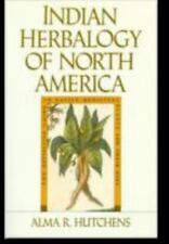 Indian Herbalogy of North America: The Definitive Guide to Native Medicinal Plan