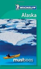Alaska - Michelin Must Sees (Michelin Tourist Guides) by Michelin Book The Cheap