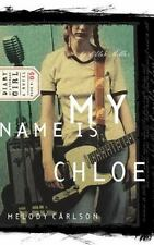 My Name is Chloe (Diary of a Teenage Girl: Chloe, Book 1) Carlson, Melody Paper