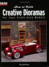How to Build Creative Dioramas for Your Scale Auto Models by Ken Hamilton (2001,