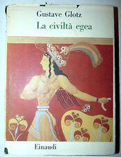 Glotz: La Civiltà Egea 1953 Einaudi 1a ediz. tavole Micene Creta Grecia Cnosso