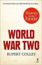 World War Two: History in an Hour, Colley, Rupert, New Book