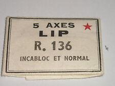 Lip R136  axe de balancier  balance staff  Unruhwelle