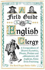 A Field Guide to the English Clergy: A Compendium of Diverse Eccentrics, Pirate