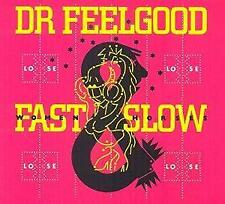 Dr Feelgood - Fast Women & And Slow Horses (NEW CD)