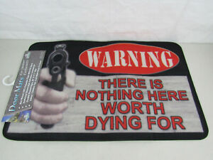 "Warning ""There Is Nothing Here Worth Dying For"" 30"" X 17.7"" Door Mat -New"