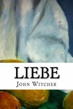 Liebe by John Witcher (2015, Paperback)