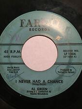 "R&B SOUL 45/ AL GREEN ""I NEVER HAD A CHANCE""     HEAR"
