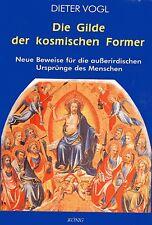 DIE GILDE DER KOSMISCHEN FORMER - Dieter Vogl BUCH ( wie Erich von Däniken )
