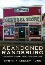 Abandoned Randsburg : The Mojave Desert's Liveliest Ghost Town, Paperback by ...