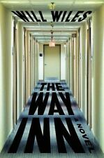 The Way Inn A Novel By Will Wiles Author Of Care Of Wooden Floors Free Shipping