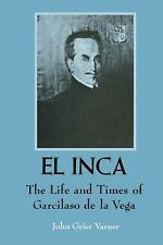 Texas Pan American: El Inca : The Life and Times of Garcilaso de la Vega by...