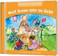 CD: MARGRET BIRKENFELD - WEIL JESUS UNS SO LIEBT - Ab 3 Jahre *NEU* °CM°