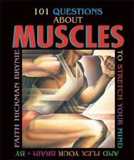101 Questions about Muscles: To Stretch Your Mind and Flex Your Brain-ExLibrary